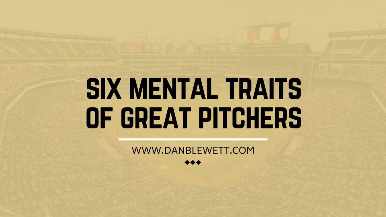 6 Mental Traits Of Good Pitchers Baseball Strategy