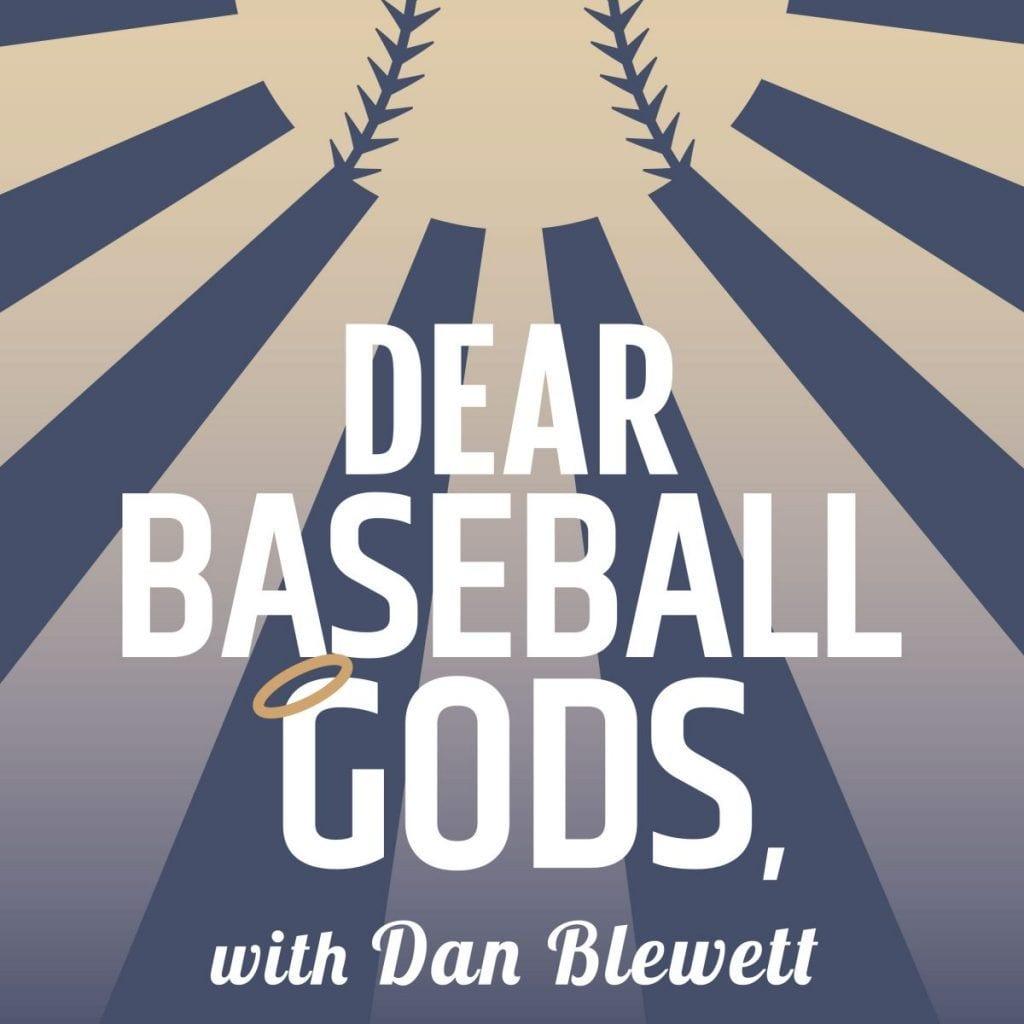 Dear Baseball Gods