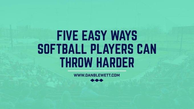 Five ways softball players can throw harder