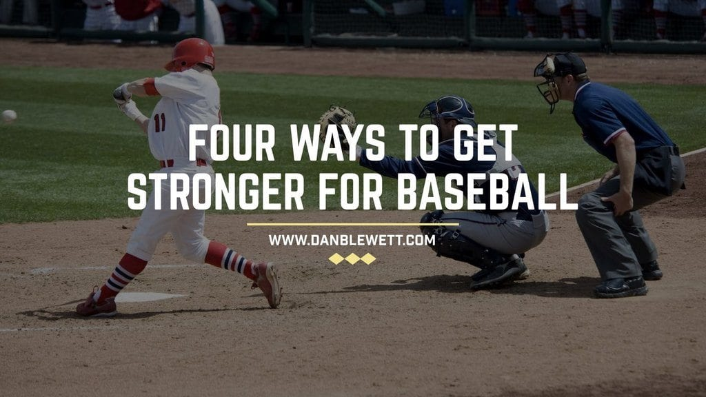 ways to get stronger baseball player