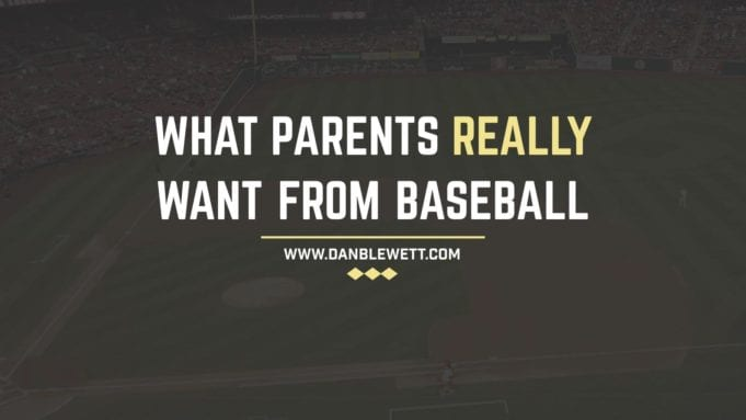 what parents want from baseball