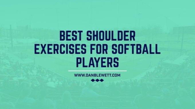 best shoulder exercises for softball
