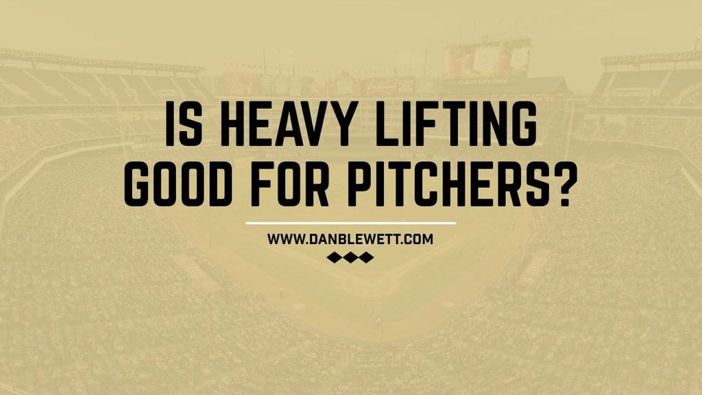 heavy lifting for pitchers baseball