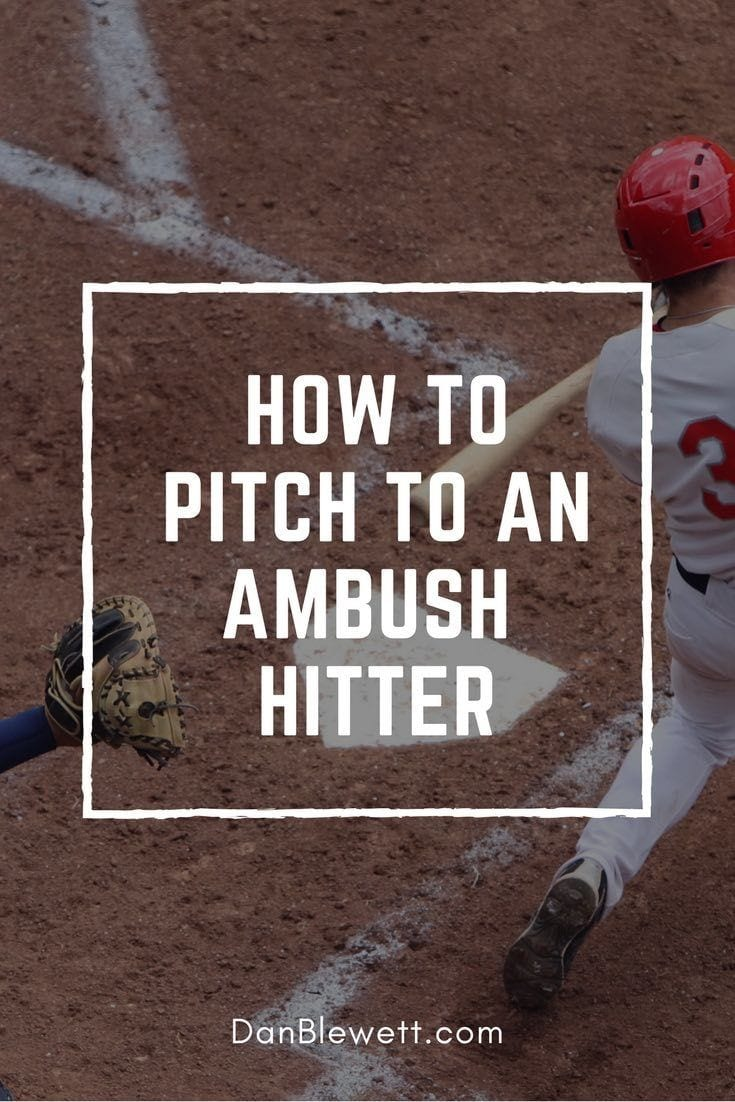 how to pitch to an ambush hitter
