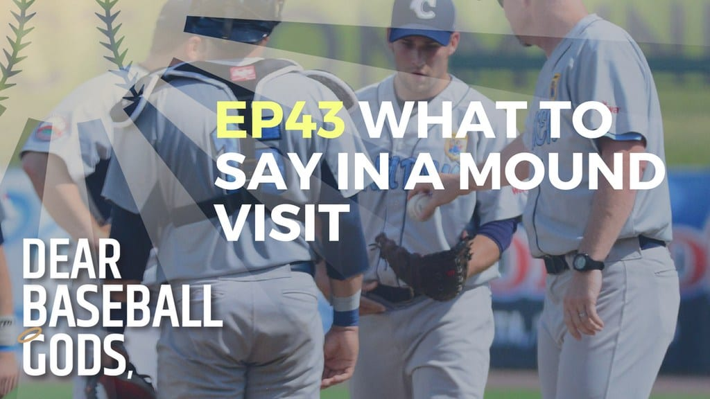 What to Say in a Mound Visit
