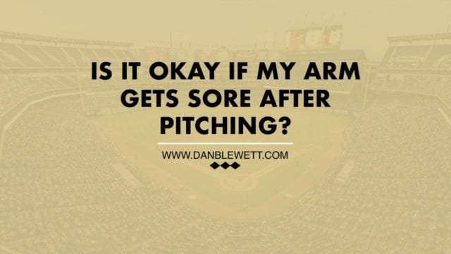 Arm gets sore after pitching