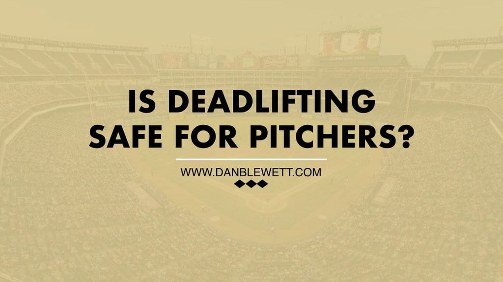 Deadlifts safe for pitchers