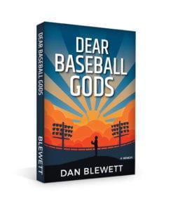 Dear Baseball Gods: A Memoir by Dan Blewett
