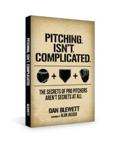 Pitching isn't complicated by Dan Blewett