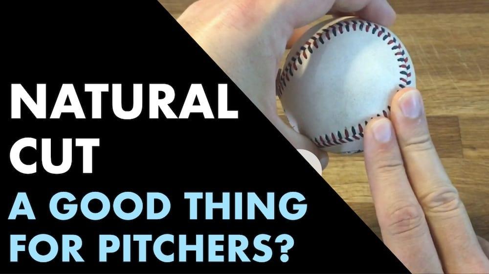 natural cut good for pitchers baseball